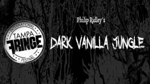 Philip Ridley's Dark Vanilla Jungle, poster for performance at the Tampa Fringe Festival