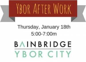 Bainbridge Ybor City After Work