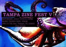 Tampa Zine Fest V, free event with over 40 vendors at the Blind Tiger Cafe in Ybor City