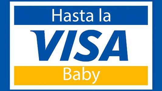 hasta la visa baby
