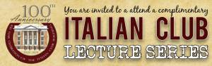 100 Years Italian Club Lecture Series