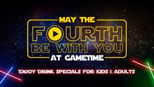 May the Fourth Be With You at GameTime