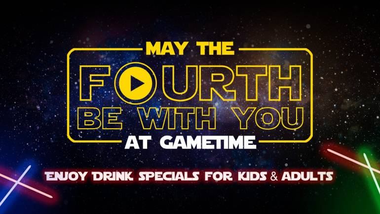 May The Fourth Be With You at GameTime!